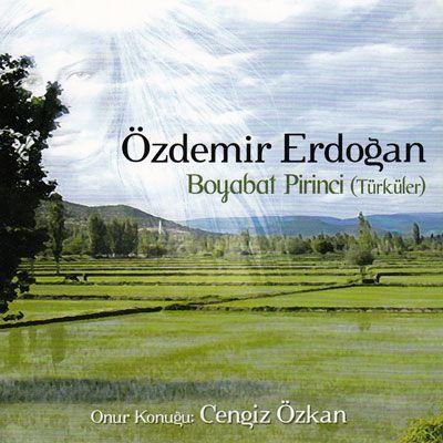 Özdemir Erdoğan'ın Albümünden Boyabat Pirinci Türküsü